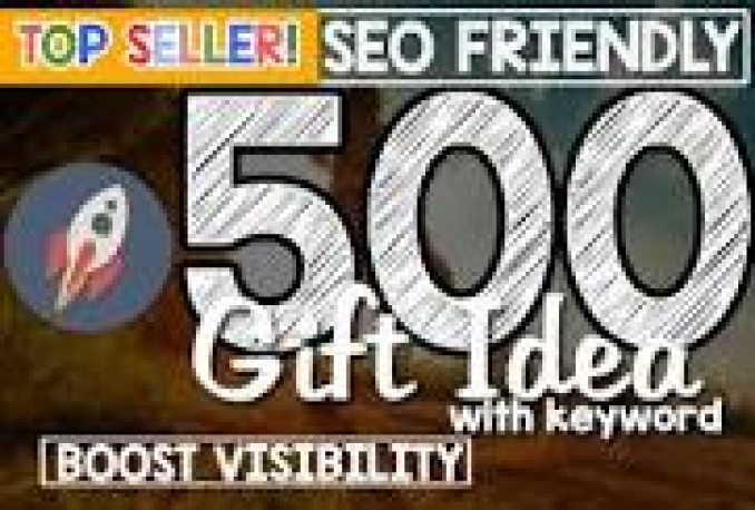 build 500 SEO Friendly Gift Ideas for You